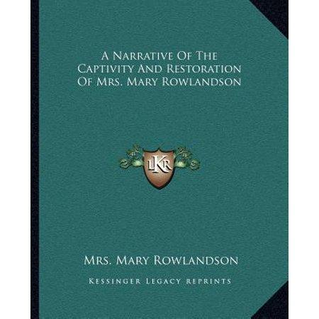 A Narrative of the Captivity and Restoration of Mrs. Mary