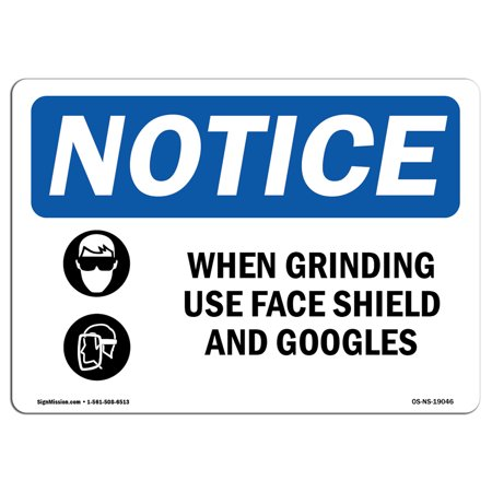 Grinding Face Shield - OSHA Notice Sign - When Grinding Use Face Shield | Choose from: Aluminum, Rigid Plastic or Vinyl Label Decal | Protect Your Business, Construction Site, Warehouse & Shop Area | Made in the USA