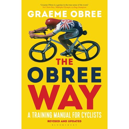 Cyclists Training Manual (The Obree Way : A Training Manual for Cyclists (UPDATED AND REVISED EDITION))