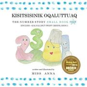 The Number Story 1 KISITSISINIK OQALUTTUAQ : Small Book One English-West Greenlandic (Paperback)