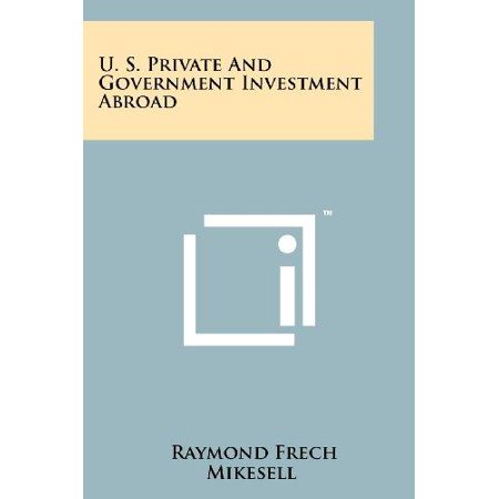 U  S  Private And Government Investment Abroad