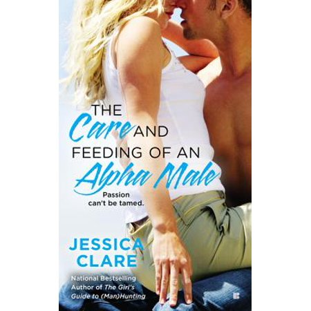 The Care and Feeding of an Alpha Male - eBook - The Feeding Of The 5000