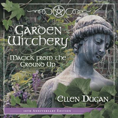 Garden Witchery (Paperback)
