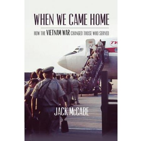 When We Came Home : How the Vietnam War Changed Those Who (Cold Like War We Came As Romans)