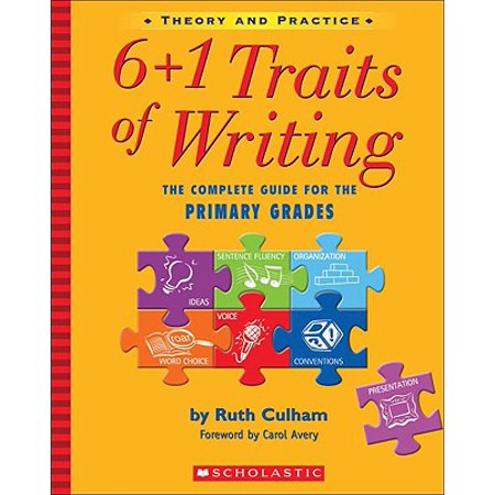 6+1 Traits of Writing: The Complete Guide for the Primary Grades; Theory and Practice (Paperback)