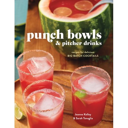 Punch Bowls and Pitcher Drinks : Recipes for Delicious Big-Batch Cocktails