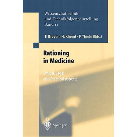 Rationing in Medicine : Ethical, Legal and Practical Aspects