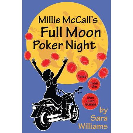 Millie McCall's Full Moon Poker Night : Tales from the San Juan Islands and the Pacific Northwest - Poker Night Theme