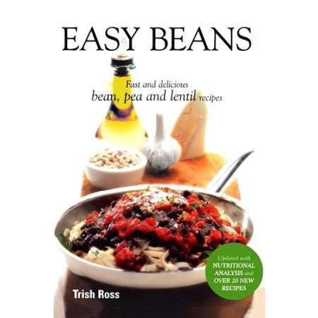 Easy Beans : Fast and Delicious Bean, Pea, and Lentil Recipes, Second Edition ()