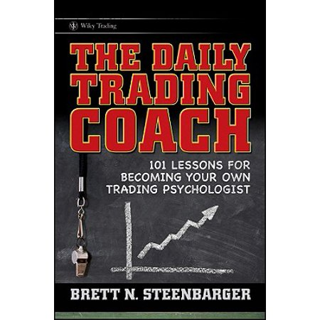 The Daily Trading Coach : 101 Lessons for Becoming Your Own Trading