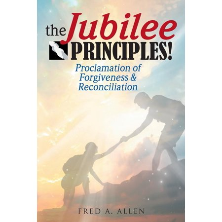 The Jubilee Principles! : Proclamation of Forgiveness &