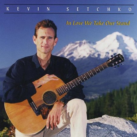 Kevin Bodhi Setchko   In Love We Take Our Stand  Cd