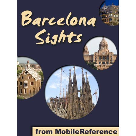 Barcelona Sights: a travel guide to the top 50 attractions in Barcelona, Spain -