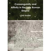 Consanguinity and Affinity in the Late Roman Empire