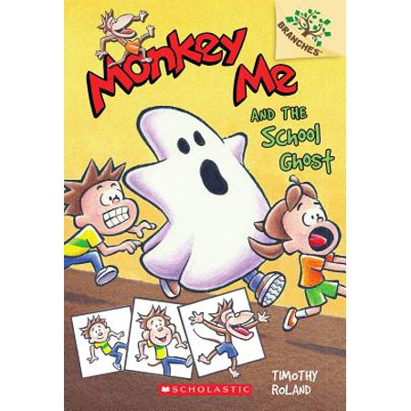 Monkey Me and the School Ghost: A Branches Book (Monkey Me #4) (4 Branches Of Government)