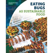 Unconventional Science: Eating Bugs as Sustainable Food (Hardcover)