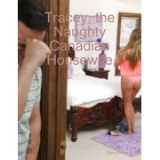 Tracey, the Naughty Canadian Housewife - eBook