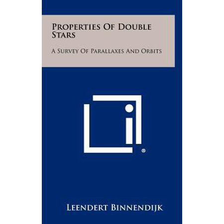 Properties Of Double Stars  A Survey Of Parallaxes And Orbits
