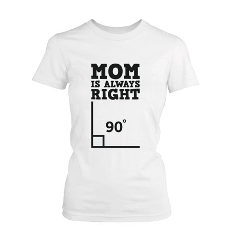 Mom is Always Right Funny Shirt for Mommy Cute Mother's Day Gift - Mother Day Craft Ideas