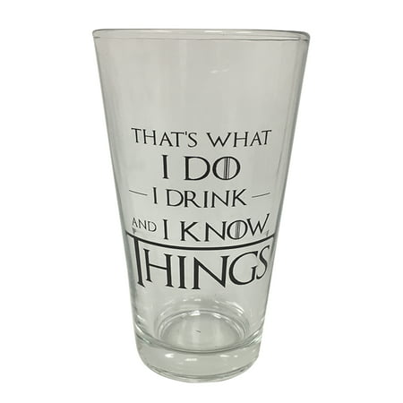 That's What I Do I Drink And I Know Things Pint Glass Game Of Thrones Cup