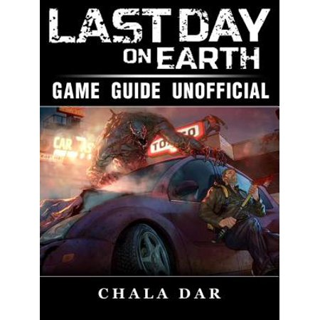 Last Day on Earth Survival Game Guide Unofficial -