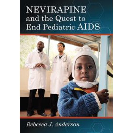 Nevirapine and the Quest to End Pediatric AIDS - eBook