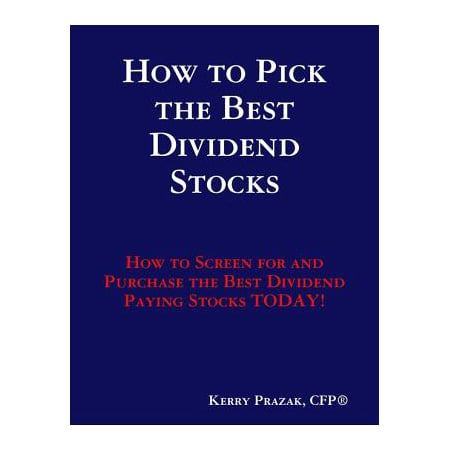 How to Pick the Best Dividend Paying Stocks - (The Best Dividend Stocks To Own)