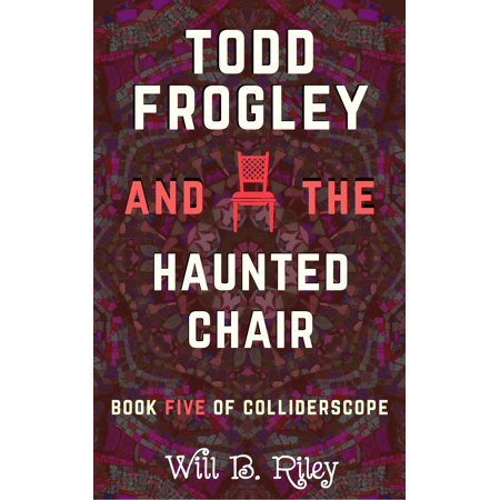 Todd Frogley and the Haunted Chair - eBook