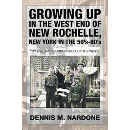 Growing up in the West End of New Rochelle, New York in the 50'S-60'S - eBook - City Of New Rochelle