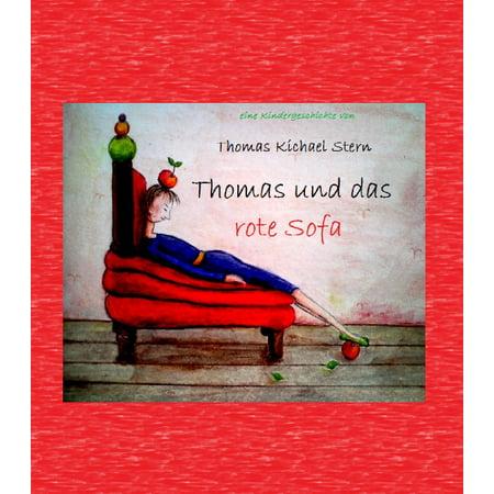 Thomas und das rote Sofa - eBook Thomas hat ein Sofa, ein rotes Sofa... ein ganz besonderes Sofa ist das... wenn ihr wissen wollt was es mit diesem Sofa auf sich hat, dann msst ihr die Geschichte lesen...