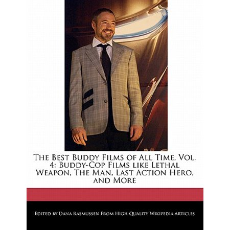 The Best Buddy Films of All Time, Vol. 4 : Buddy-Cop Films Like Lethal Weapon, the Man, Last Action Hero, and