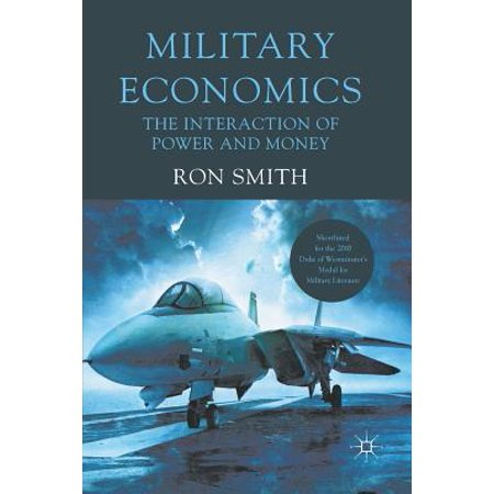 Military Economics : The Interaction of Power and