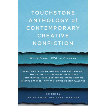 Touchstone Anthology of Contemporary Creative Nonfiction : Work from 1970 to the - Creative Wok