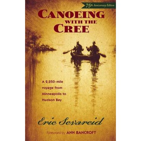 Canoeing with the Cree (Best Canoeing In Ohio)