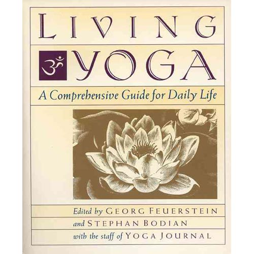 Living Yoga: A Comprehensive Guide for Daily Life