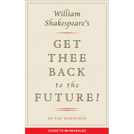 William Shakespeare's Get Thee Back to the