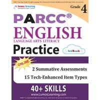 Parcc Test Prep : Grade 4 English Language Arts Literacy (Ela) Practice Workbook and Full-Length Online Assessments: Parcc Study Guide