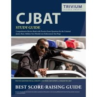 CJBAT Study Guide: Comprehensive Review Book with Practice Exam Questions for the Criminal Justice Basic Abilities Test (Florida Law Enforcement Test Prep) (Paperback)