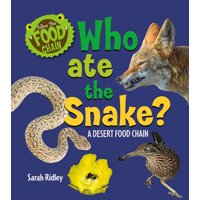 Follow the Food Chain: Who Ate the Snake? a Desert Food Chain (Paperback)