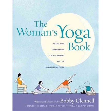 The Womans Yoga Book  Asana And Pranayama For All Phases Of The Menstrual Cycle