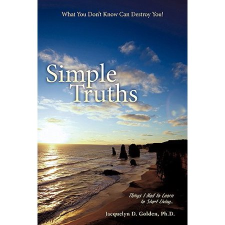 Simple Truths-What You Don't Know Can Destroy You! : Things I Had to Learn to Start (Things That Start With D For Preschool)