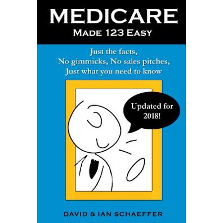 Medicare Made 123 Easy : Just the Facts, No Gimmicks, No Sales Pitches, Just What You Need to - Halloween Did You Know Facts