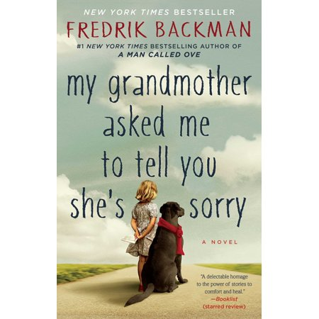 My Grandmother Asked Me to Tell You She's Sorry : A Novel A charming, warmhearted novel from the author of the New York Times bestseller A Man Called Ove. Elsa is seven years old and different. Her grandmother is seventy-seven years old and crazy--as in standing-on-the-balcony-firing-paintball-guns-at-strangers crazy. She is also Elsa's best, and only, friend. At night Elsa takes refuge in her grandmother's stories, in the Land-of-Almost-Awake and the Kingdom of Miamas, where everybody is different and nobody needs to be normal. When Elsa's grandmother dies and leaves behind a series of letters apologizing to people she has wronged, Elsa's greatest adventure begins. Her grandmother's instructions lead her to an apartment building full of drunks, monsters, attack dogs, and old crones but also to the truth about fairy tales and kingdoms and a grandmother like no other. My Grandmother Asked Me to Tell You She's Sorry is told with the same comic accuracy and beating heart as Fredrik Backman's bestselling debut novel, A Man Called Ove. It is a story about life and death and one of the most important human rights: the right to be different.
