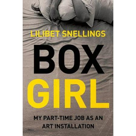 Box Girl : My Part Time Job as an Art