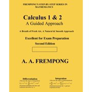 Calculus 1 & 2 : A Guided Approach
