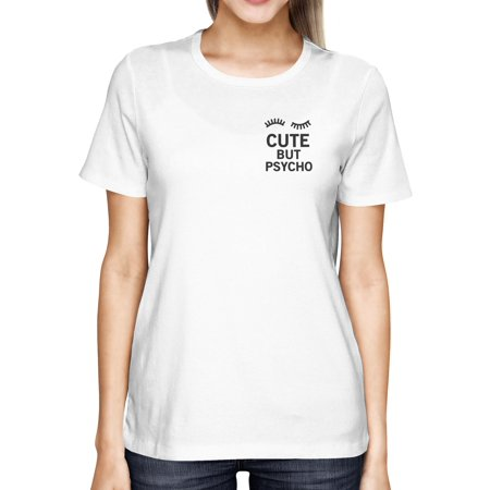 Girl's Cute But Psycho White Pocket T-shirt White Summer Wear For Back To - Clothes To Wear To School