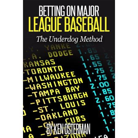 Betting on Major League Baseball: The Underdog Method - (Best Mlb Betting System)