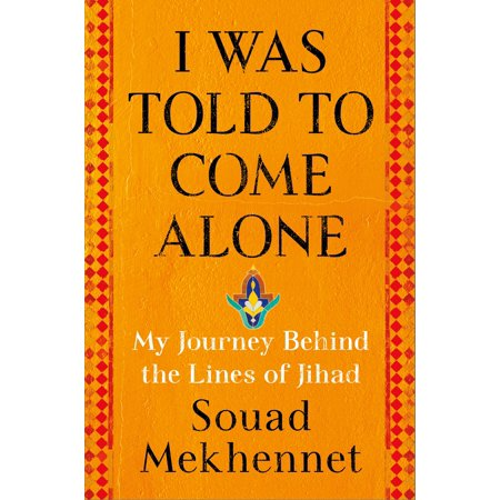 I Was Told to Come Alone : My Journey Behind the Lines of