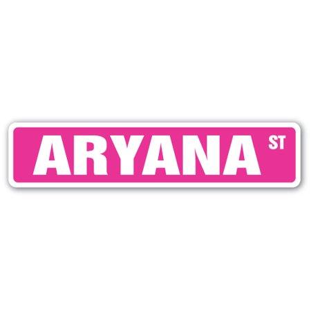 Aryana Street Sign Name Childrens Room Door Gift Kid Child Boy Girl Wall Entry