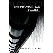 The Information Society : Cyber Dreams and Digital Nightmares